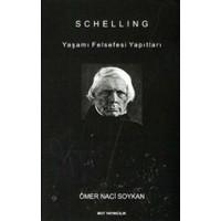 Schelling : Yaşamı Felsefesi Yapıtları