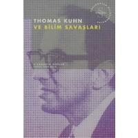 Thomas Kuhn ve Bilim Savaşları Postmodern Hesaplaşmalar
