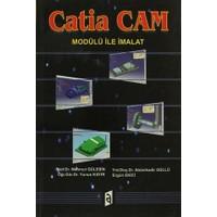 Catia Cam Modülü ile İmalat