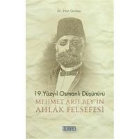 19.Yüzyıl Osmanlı Düşünürü Mehmet Arif Bey'in Ahlak Felsefesi