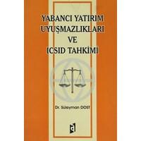 Yabancı Yatırım Uyuşmazlıkları ve ICSID Tahkimi