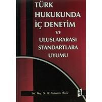 Türk Hukukunda İç Denetim ve Uluslararası Standartlara Uyumu
