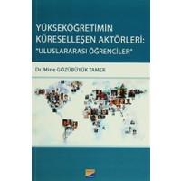 Yükseköğretimin Küreselleşen Aktörleri: Uluslararası Öğrencileri
