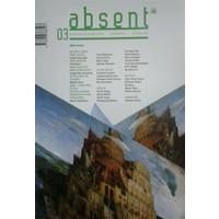 Absent/ Üç Aylık Kültür ve Sanat Dergisi Sayı:3 /İlkbahar 2016