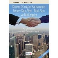 Kentsel Dönüşüm Kapsamında Rezerv Yapı Alanı - Riskli Alan ve Riskli Yapılar