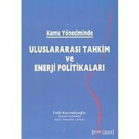 Kamu Yönetiminde Uluslararası Tahkim ve Enerji Politikaları