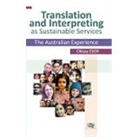 Translation and Interpreting as Sustainable Services The Australian Experience