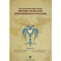 The First International Seljuk Symposium : History of Seljucks (Proceedings in English)