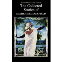 Collected Short Stories of Katherine Mansfield