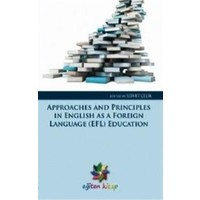 Approaches And Prınccıples In Englısh As A Fooreıng Language (EFL) Education