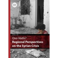 Quo Vadis? - Regional Perspectives On The Syrian Crisis