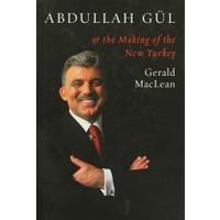 Abdullah Gül - The Making Of The New Turkey