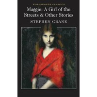 Maggie : A Girl of the Streets and Other Stories