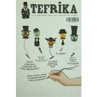Tefrika 2 Aylık Sohbet Muhabbet Dergisi Sayı: 2 Nisan / Mayıs 2014
