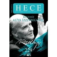 Hece Aylık Edebiyat Dergisi Sayı : 229 Özel Sayı : 31 Bilgemiz Aliya İzzetbegoviç - Ocak 2016