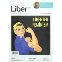 Liber+ İki Aylık Liberal Kültür Dergisi Sayı: 6 Kasım - Aralık 2015