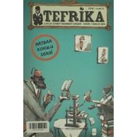 Tefrika 2 Aylık Sohbet Muhabbet Dergisi Sayı: 5 Kasım / Aralık 2014