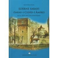 Edirne Sarayı: Kısa Bir Değerlendirme - Mustafa Özer