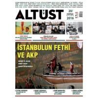 Altüst Dergisi Sayı: 20 / Temmuz - Eylül 2016