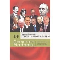 Dünü ve Bugünüyle Türkiye'de Sosyal Demokrasi - Demokrasi Platformu Sayı: 12