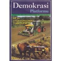 AB'ye Uyum Sürecinde Türk Tarımı - Demokrasi Platformu Sayı: 3