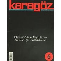 Karagöz Şiir ve Temaşa Dergisi Sayı: 6 2012 - Ocak/Şubat/Mart