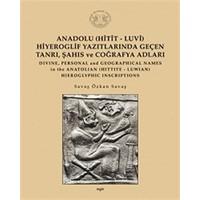 Anadolu (Hitit-Luvi) Hiyeroglif Yazıtlarında Geçen Tanrı, Şahıs ve Coğrafya Adları