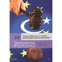 Türk Dış Politikasında Yön Arayışları: Batılılaşma Sorgulanıyor mu? - Demokrasi Platformu Sayı: 13