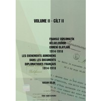Fransız Diplomatik Belgelerinde Ermeni Olayları 1914-1918-Cilt 2 / Les Evenements Armeniens Dans Les Documents Diplomatiques Français 1914-1918 Volume 2