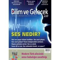 Bilim ve Gelecek Dergisi Sayı: 137