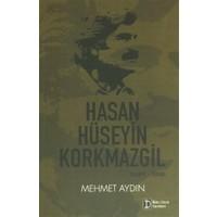 Hasan Hüseyin Korkmazgil : Yaşamı - Sanatı