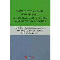Sermaye Piyasalarında Hisse Senetleri ve Hisse Senetlerini Etkilayen Makroekonomik Faktörler