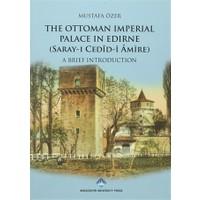 The Ottoman Imperial Palace In Edirne (Saray-ı Cedid Amire)