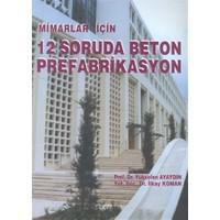 Mimarlar İçin 12 Soruda Beton Prefabrikasyon