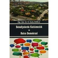 Belediyelerde Katılımcılık ve Retro Demokrası