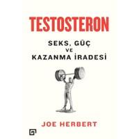 Testosteron: Seks, Güç Ve Kazanma İradesi