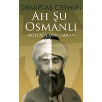 Ah Şu Osmanlı (Kod Adı Ulu Hakan)
