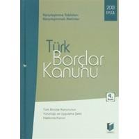 Türk Borçlar Kanunu Eylül 2013: Türk Borçlar Kanununun Yürürlüğü ve Uygulama Şekli Hakkında Kanun