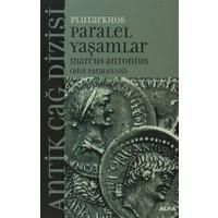 Paralel Yaşamlar Marcus Antonius (Bioi Paralelloi) - Plutarkhos