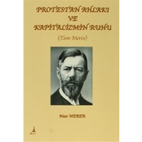 Protestan Ahlakı ve Kapitalizmin Ruhu (Tam Metin)