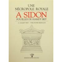 Une Necropole Royale A Sidon / Fouilles de Hamdy Bey