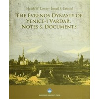 The Evrenos Dynasty of Yenice-i Vardar: Notes & Documents