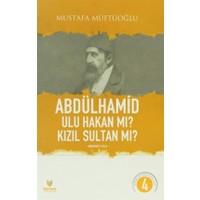 Abdülhamid Ulu Hakan Mı? Kızıl Sultan Mı? Birinci Cilt