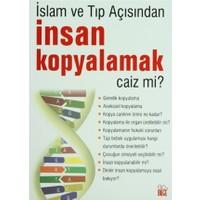 İnsan Kopyalamak Caiz mi? (İslam ve Tıp Açısından)