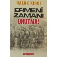 Ermeni Zamanı Unutma!