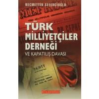 Türk Milliyetçileri Derneği ve Kapatılış Davası