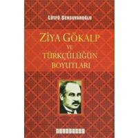 Ziya Gökalp ve Türkçülüğün Boyutları