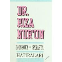 Dr. Rıza Nur'un Moskova - Sakarya Hatıraları