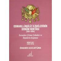 Osmanlı - İngiliz İlişkilerinin Dönüm Noktası (1911 - 1914) - 2. Cilt