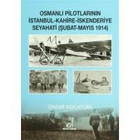Osmanlı Pilotlarının İstanbul - Kahire - İskenderiye Seyahati (Şubat - Mayıs 1914)
